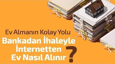 BANKADAN İHALEYLE INTERNETTEN EV NASIL ALINIR? EV ALMANIN KOLAY YOLU!