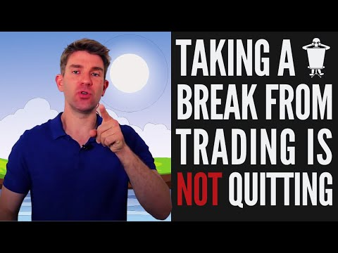 Taking a Break From Trading is NOT Quitting! ☝️