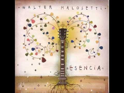 Walter Malosetti - Esencia