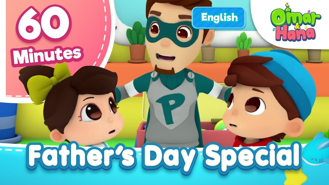 Greatest Dad | Father's Day Special | Omar & Hana | Islamic Series & Songs For Kids