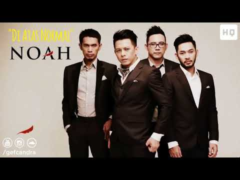 NOAH   Di Atas Normal New Version HQ Audio   YouTube