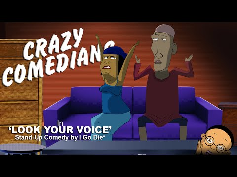 Video (animation): Short Animation of Comedian I Go Die's Joke – Look Your Voice