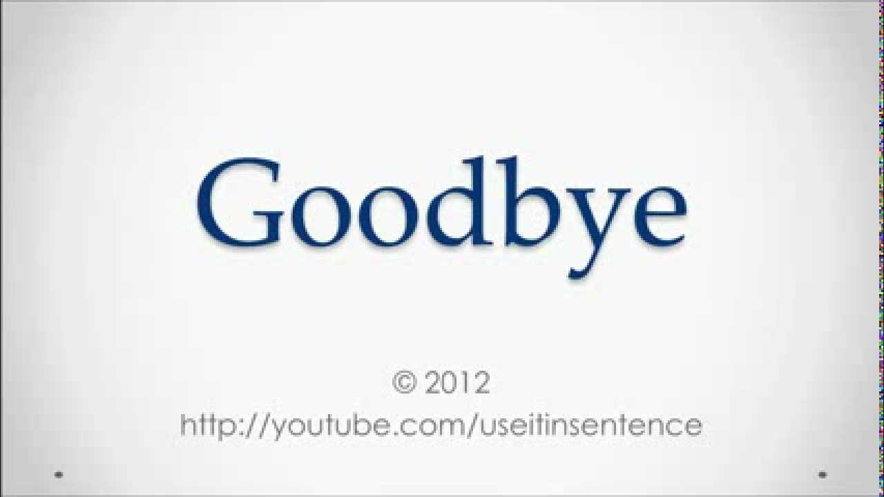 How To Pronounce Goodbye - YouTube