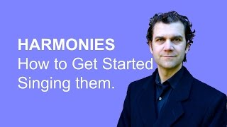 Quick Tip - How to Sing Harmonies