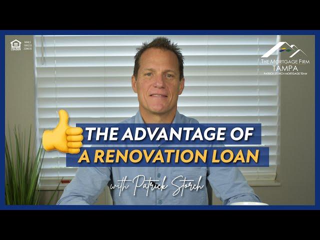 👍 The Advantages of a Renovation Loan