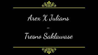 Tresno Saklawase #Arex X Julian's