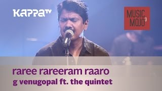 Raree Rareeram Raaro - G Venugopal f. The Quintet - Music Mojo - Kappa TV