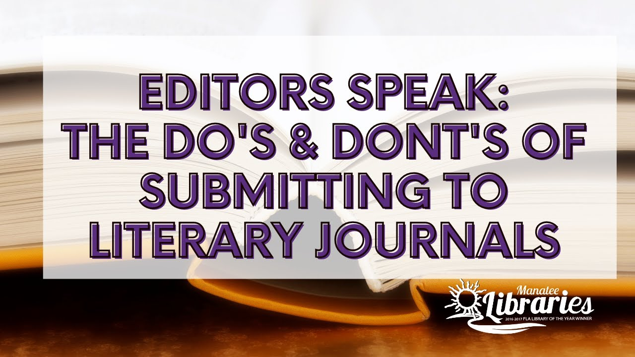 Editors Speak: The Dos and Don'ts of Submitting to Literary Journals