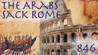 the arabs sack rome early medieval italy 846