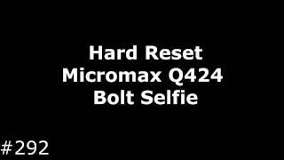 Hard Reset Micromax Q424 Bolt Selfie