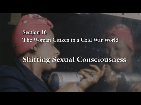 MOOC WHAW1.2x | 16.4.1 Shifting Sexual Consciousness | The Woman Citizen in a Cold War World