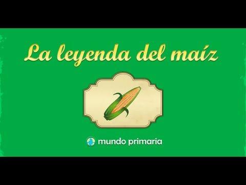 La leyenda del maíz - Mundo Primaria