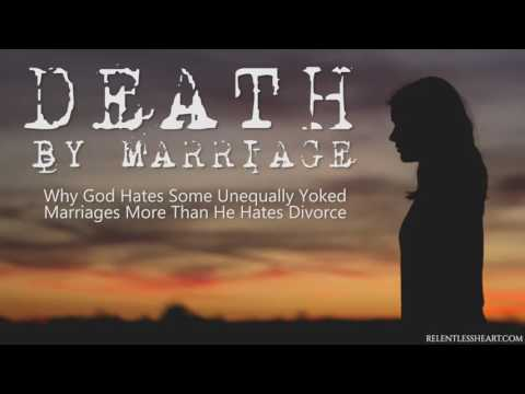 DEATH BY MARRIAGE:  What God Hates MORE Than Divorce
