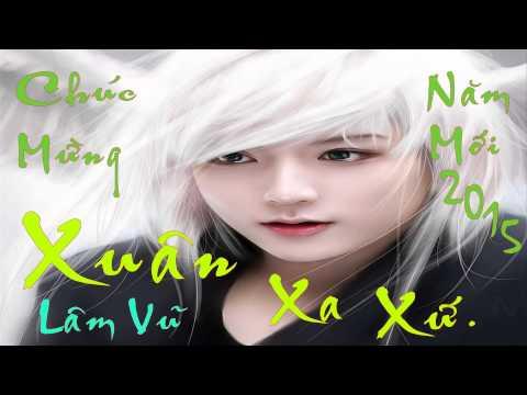 015 - Xuân Xa Xứ - Lâm Vũ