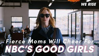 Fierce Moms Will Cheer For NBC's Good Girls