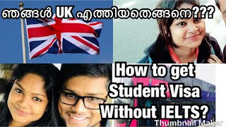 How we came to UK | Study in UK without IELTS | UK student visa process| Malayalam Vlog #EP-3