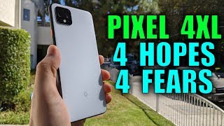 Google Pixel 4XL: 4 Hopes and 4 Fears for a Future Review...