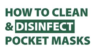 Pocket Mask Clean/Disinfect.