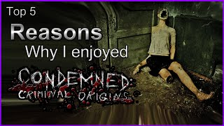 Top 5 Reasons Why I Enjoyed Condemned Criminal Origins