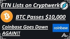 Electroneum Lists on Cryptwerk! Bitcoin Passes 10k! Coinbase Goes Down AGAIN!