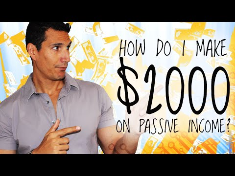 How Do I Make $2,000 A Month On Passive Income?