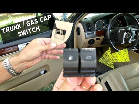 VW TOUAREG GAS CAP SWITCH BUTTON TRUNK BUTTON REMOVAL REPLACEMENT