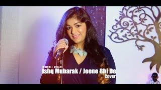 Ishq Mubarak    Jeene Bhi De    Cover  Tum Bin 2   Arijit Singh   Yasser Desai   Mrinali Gulati