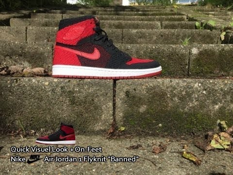 competitive price 2583b e9377 Nike Air Jordan 1 Flyknit -  Banned    Quick Visuel Look, Unboxing, and  On-Feet