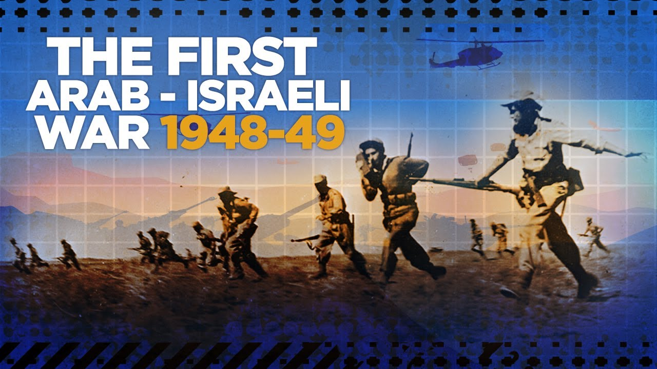 First Arab - Israeli War 1948 - COLD WAR DOCUMENTARY