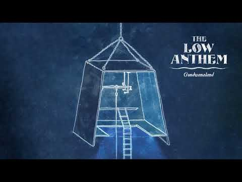 The Low Anthem - Gondwanaland (Official Audio) mp3