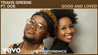 Travis Greene - Good and Loved (Live Performance) | Vevo ft. DOE