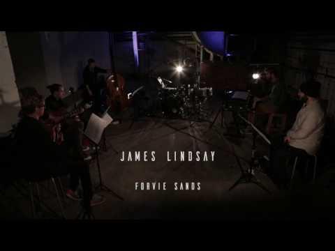 James Lindsay | Forvie Sands (Live)