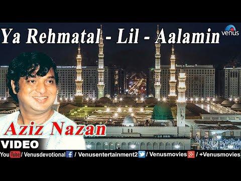 Ya Rahmatal Lil Aalamin - Aziz Nazan