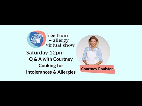 Cooking for intolerances and allergies - Courtney Roulston