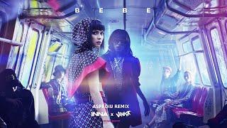 INNA x Vinka - Bebe (Asproiu Remix)