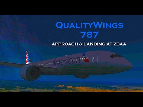 [FSX] QualityWings 787 | American 787 FULL APPROACH at BEIJING