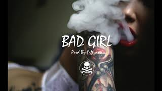 Hard Diss Trap Hip Hop Beat - 2018 Bad Girl Instrumental Prod By. Fiftyano