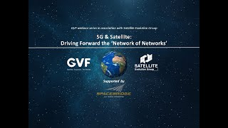 5G & Satellite: Driving Forward the 'Network of Networks'