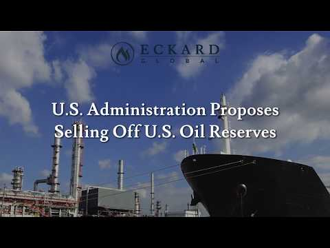 U.S. Administration Proposes Selling Off U.S. Oil Reserves
