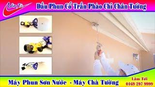 Đầu Phun Cổ Trần - Phào Chỉ - Chân Tường - Phụ Kiện Tiện Ích Cho  Máy Phun Sơn