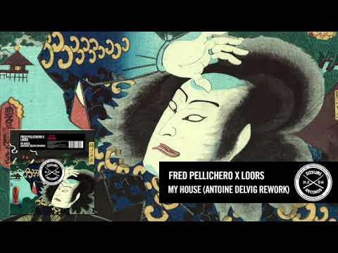 Fred Pellichero X Loors - My House (Antoine Delvig Rework) [Sosumi Records]