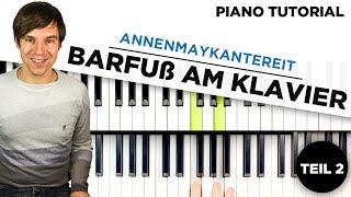 Barfuß am Klavier - Annenmaykantereit - Piano Tutorial - Klavier lernen - Teil 2