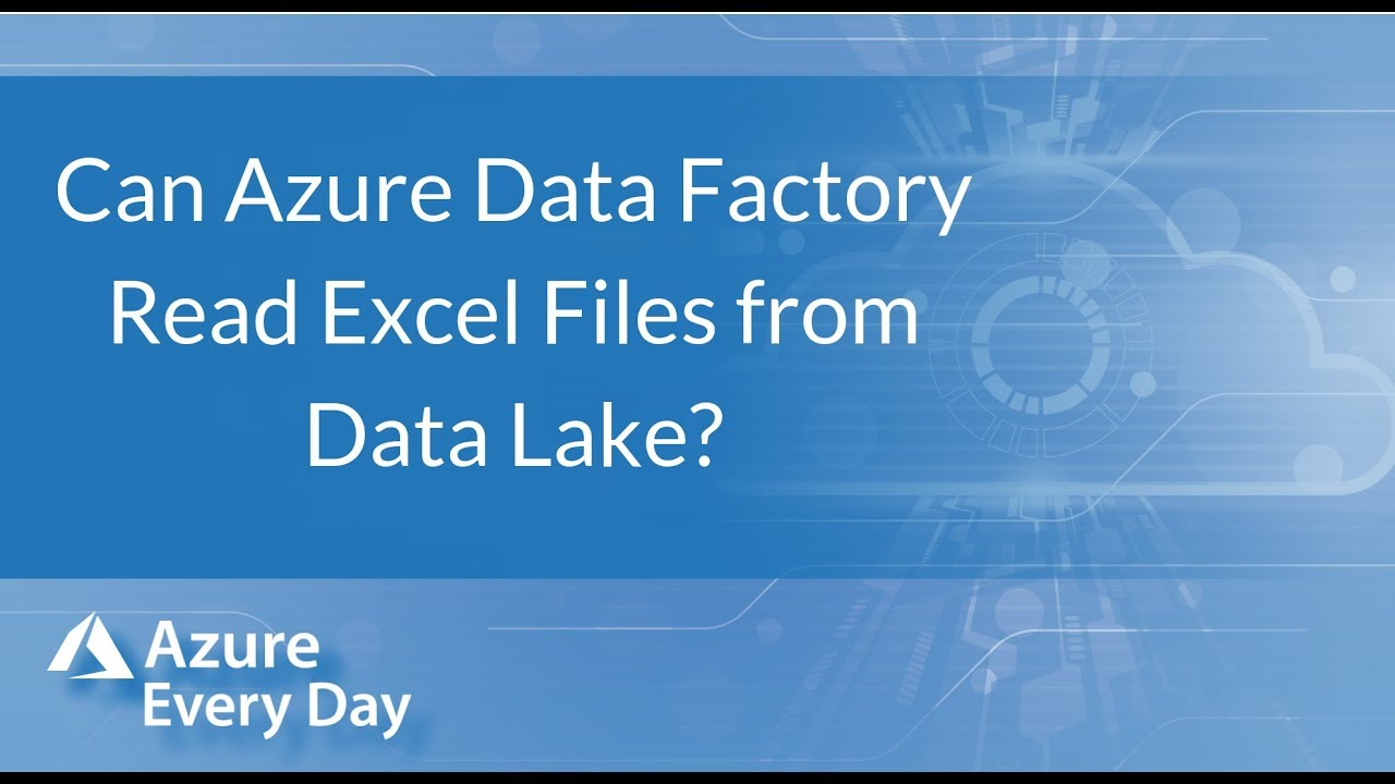 Can Azure Data Factory Read Excel Files from Data Lake?