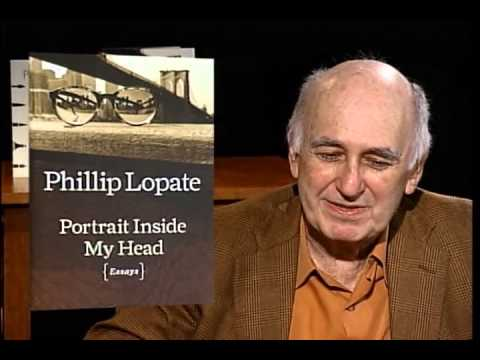 Phillip Lopate - Portrait Inside My Head & Show And Tell - Part 1