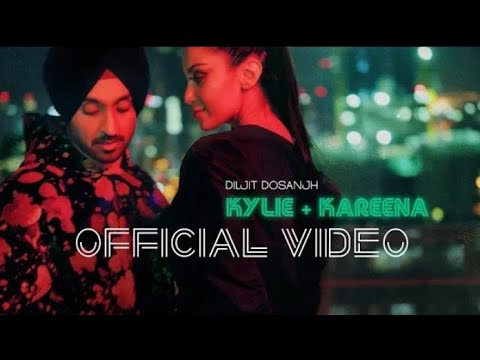 diljit-dosanjh---kylie-+-kareena-(-official-music-video-)