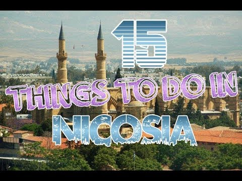 Top 15 Things To Do In Nicosia, Cyprus