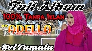 Download FULL ALBUM OM ADELLA    EVI TAMALA    TERBARU