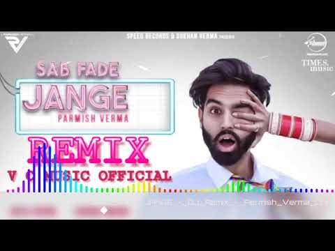 Sab Fade Jange New bn Parmish Verma Punjabi Top Dj song A Stutas Boy Deva Sahu