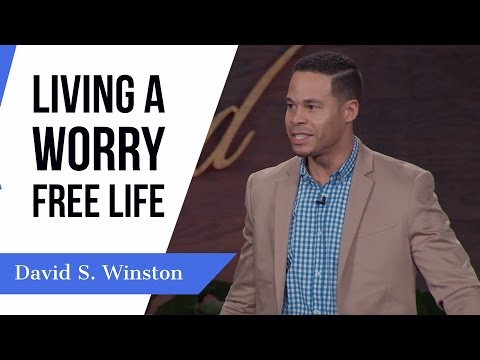 Living A Worry Free Life - David S. Winston @davidswinston