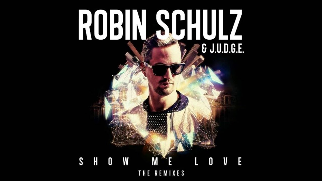 Show me love j. U. D. G. E. Ft. Robin schulz скачать бесплатно в mp3.